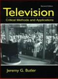 Television : Critical Methods and Applications, Butler, Jeremy G., 0805842098