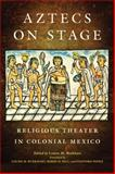 Aztecs on Stage : Religious Theater in Colonial Mexico, , 080614209X