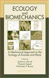 Ecology and Biomechanics : A Mechanical Approach to the Ecology of Animals and Plants, , 0849332095