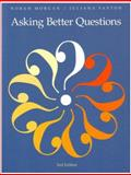 Asking Better Questions, Morgan, Norah and Saxton, Juliana, 1551382091