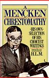 Mencken Chrestomathy, H. L. Mencken, 0394752090