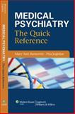 Medical Psychiatry : The Quick Reference, Barnovitz, Mary Ann and Joglekar, Pria, 0781772095