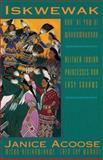 Iskwekwak - Kah' Ki Yaw Ni Wahkomakanak : Neither Indian Princesses nor Easy Squaw, Acoose, Janice, 0889612099