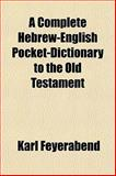 A Complete Hebrew-English Pocket-Dictionary to the Old Testament, Karl Feyerabend, 1151862096