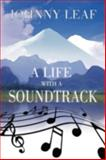 A Life with a Soundtrack, Johnny Leaf, 1462652093