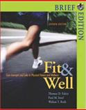 Fit and Well Brief with PowerWeb/Online Learning Center Bind-in Card and Daily Fitness and Nutrition Journal, Fahey, Thomas D. and Insel, Paul M., 0073252107