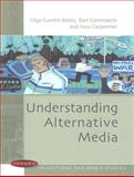 Understanding Alternative Media, Cammaerts, Bart and Bailey, Olga Guedes, 0335222102