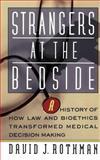 Strangers at the Bedside, David J. Rothman, 0465082106