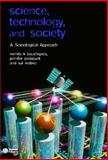 Science, Technology, and Society : A Sociological Approach, Bauchspies, Wenda K. and Restivo, Sal, 0631232109
