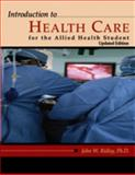 Introduction to Health Care for the Allied Health Student, Ridley, John, 0759352100