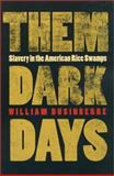 Them Dark Days : Slavery in the American Rice Swamps, Dusinberre, William, 0820322105