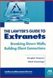 The Lawyer's Guide to Extranets, Douglas Simpson and Mark Tamminga, 1590312104