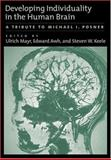 Developing Individuality in the Human Brain : A Tribute to Michael I. Posner, Posner, Michael I. and Mayr, Ulrich, 1591472105