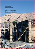 Venturing Permanence : The ETH House of Science in Bamiyan, , 3856762108