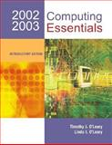 Computing Essentials, 2002-2003 : Introductory Edition, O'Leary, Linda I. and O'Leary, Timothy J., 0072492104