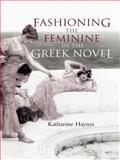 Fashioning the Feminine in the Greek Novel 9780415262101