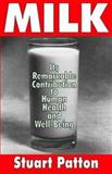 Milk : Its Remarkable Contribution to Human Health and Well-Being, Stuart Patton, 0765802104