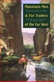 Mountain Men and Fur Traders of the Far West, , 0803272103