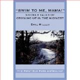 Swim to Me, Mama! : Other Tales of Growing up in the Midwest, Miller, Dave, 0975542109