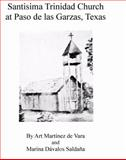 History and Records of Santisima Trinidad Church at Paso de Las Garzas, Texas, Art Martinez de Vara, Marina Davalos, 0984212108
