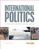 International Politics : Power and Purpose in Global Affairs, D'Anieri, Paul, 113360210X