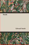 Foods, Edward Smith, 1406702102