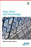 God Mind and Knowledge, Moore, Andrew, 1409462102