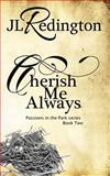 Cherish Me Always, J. L. Redington, 1495362108