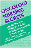 Oncology Nursing Secrets, Gates, Rose A. and Fink, Regina M., 1560532106