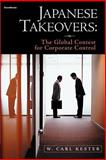 Japanese Takeovers : The Global Contest for Corporate Control, Kester, W. Carl, 1587982102