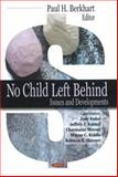 No Child Left Behind : Issues and Developments, , 1604562102