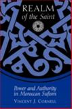 Realm of the Saint : Power and Authority in Moroccan Sufism, Cornell, Vincent J., 0292712103