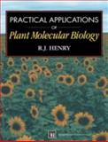 Practical Applications of Plant Molecular Biology, Henry, Robert J., 0412732106