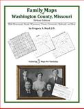 Family Maps of Washington County, Missouri, Deluxe Edition : With Homesteads, Roads, Waterways, Towns, Cemeteries, Railroads, and More, Boyd, Gregory A., 1420312103