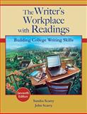 The Writer's Workplace with Readings : Building College Writing Skills, Scarry, Sandra and Scarry, John, 1439082103