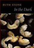 In the Dark, Ruth Stone, 1556592108