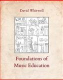 Foundations of Music Education, Whitwell, David, 1936512106