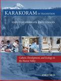 Karakoram in Transition : Culture, Development and Ecology in the Hunza Valley, Hermann Kreutzmann, 0195472101