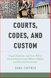 Courts, Codes, and Custom : Legal Tradition and State Policy Toward International Human Rights and Environmental Law, Zartner, Dana, 0199362106
