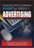 Concise Encyclopedia of Advertising, Clow, Kenneth E. and Baack, Donald, 0789022109