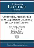Conformal, Riemannian, and Lagrangian Geometry : The 2000 Barrett Lectures, Chang, Sun-Yung A. and Wolfson, Jon G., 0821832107