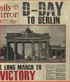 D-Day to Berlin, David Edwards, 0857332104