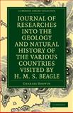 Journal of Researches into the Geology and Natural History of the Various Countries Visited by H. M. S. Beagle, Darwin, Charles, 1108002102