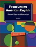 Pronouncing American English : Sounds, Stress, and Intonation, Orion, Gertrude F., 1111352100