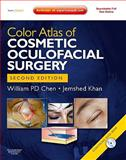 Color Atlas of Cosmetic Oculofacial Surgery with DVD, Chen, William P. and Khan, Jemshed A., 1416062106