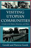 Visiting Utopian Communities, Gerald L. Gutek and Patricia Gutek, 1570032106