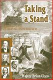 Taking a Stand, Walter Brian Cisco, 1572492104