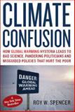 Climate Confusion, Roy W. Spencer, 1594032106