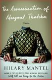 The Assassination of Margaret Thatcher, Hilary Mantel, 1627792104