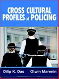 Cross-Cultural Profiles of Policing, Das, Dilip K. and Verma, Arvind, 0130872105
